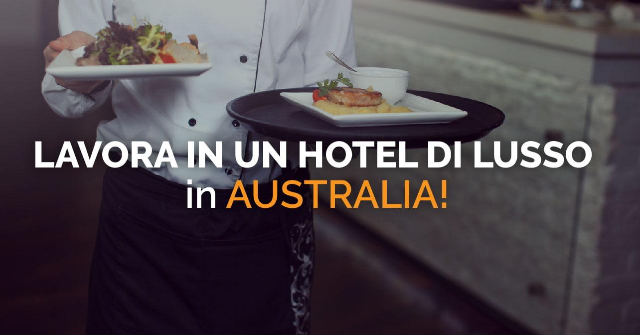 Lavora in Hotel di Lusso in Australia